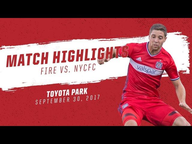 Match Highlights | Chicago Fire vs. New York City FC | Sept. 30, 2017