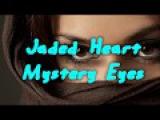 Jaded Heart - Mystery Eyes