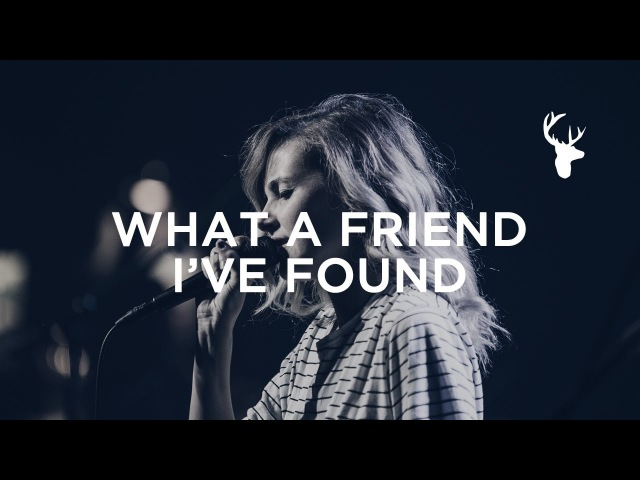 Kristene DiMarco - What A Friend Ive Found (Bethel Worship)