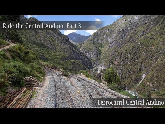 Ride the Ferrocarril Central Andino! Part 3 Inferillo bridge and more!
