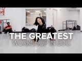BDC Workshop  The Greatest - Sia ft. Kendrick Lamar  Lia Kim Choreography