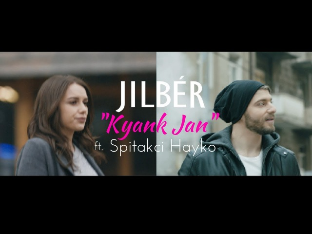 Jilbér - Kyank Jan ft. Spitakci Hayko (Official Music Video) (NEW 2018)