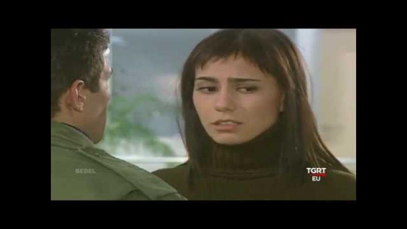 Bedel 4 bölüm Tgrt 2003 Zeynep Tokuş Erkan Petekkaya Esin Moralıoğlu Zerrin Arbaş