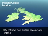 Megaflood how Britain became an island