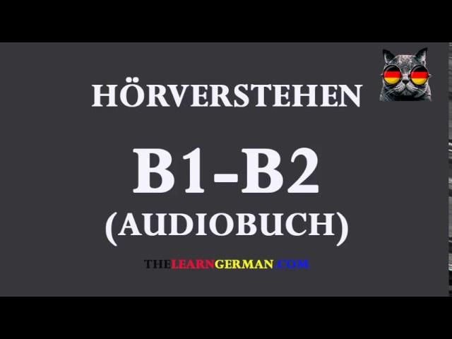 Deutsch lernen durch Hören 18   AudioBuch B1-B2