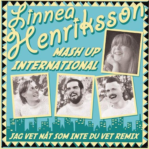 Linnea Henriksson альбом Jag vet nåt som inte du vet (Mash Up International remix)