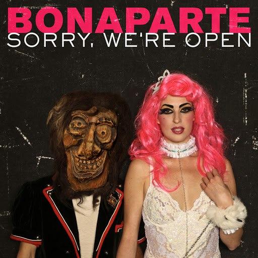 Bonaparte альбом Sorry We're Open