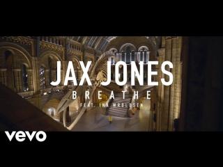 Jax Jones - Breathe  ft. Ina Wroldsen.
