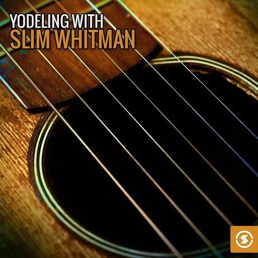 Slim Whitman альбом Yodeling with Slim Whitman
