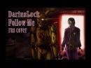 TryHardNinja - Follow me (russian cover by DariusLock) [Five Nights At Freddy's 3]
