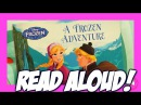 Disney Frozen Storybook Library. A Frozen Adventure - Read aloud book!