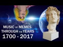 Music of Memes - through the years (1700-2017)