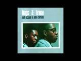 Milt Jackson and John Coltrane - Bags &amp Trane (Full Album)