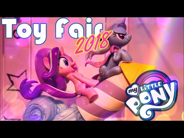 Toy Fair 2018: MY LITTLE PONY | ALL NEW Vinyl Figures | SWAG | Mini Figures | Equestria Girls More