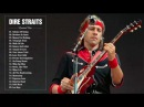 Dire Straits Greatest Hits Full Playlist 2017 The Best Songs Of Dire Straits