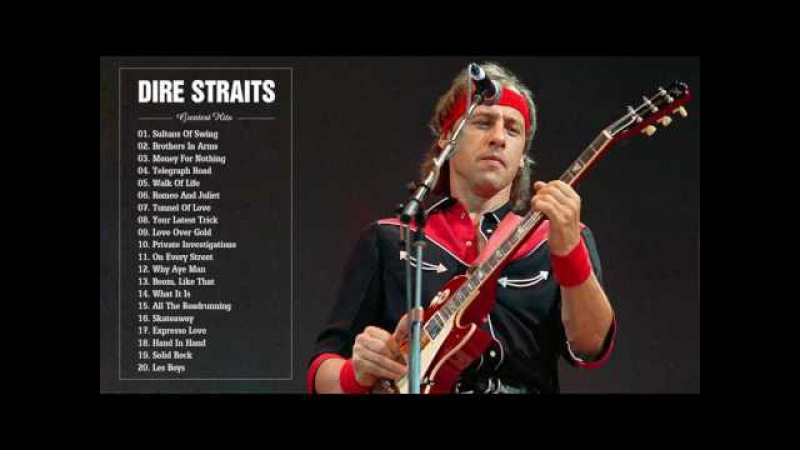 Dire Straits Greatest Hits Full Playlist 2017 | The Best Songs Of Dire Straits