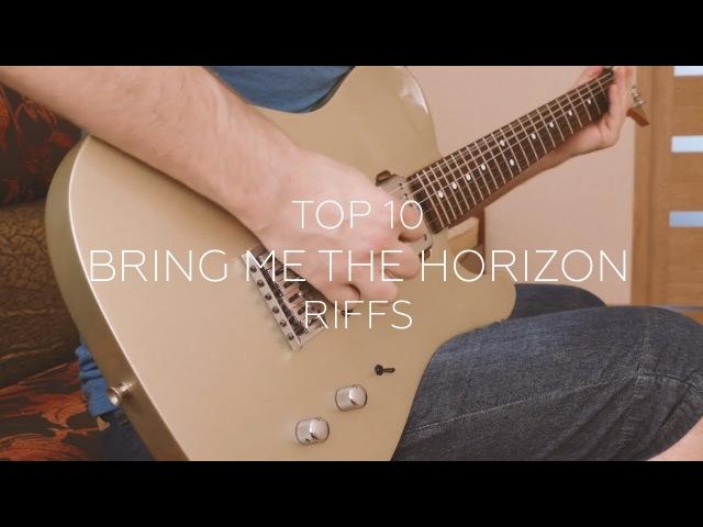 Top 10 Bring Me the Horizon Riffs (Evolution 2006 - 2015)
