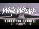WHITE WIZZARD - Storm The Shores (Lyric Video)