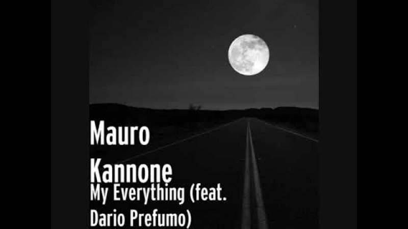 Mauro Kannone Feat Dario Prefumo My everything