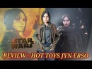 REVIEW HOT TOYS JYN ERSO DELUXE EDITION STAR WARS ROGUE ONE