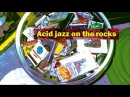 ACID JAZZ ON THE ROCKS Jazz Funk Soul House 1 Hour Non Stop Music H Q
