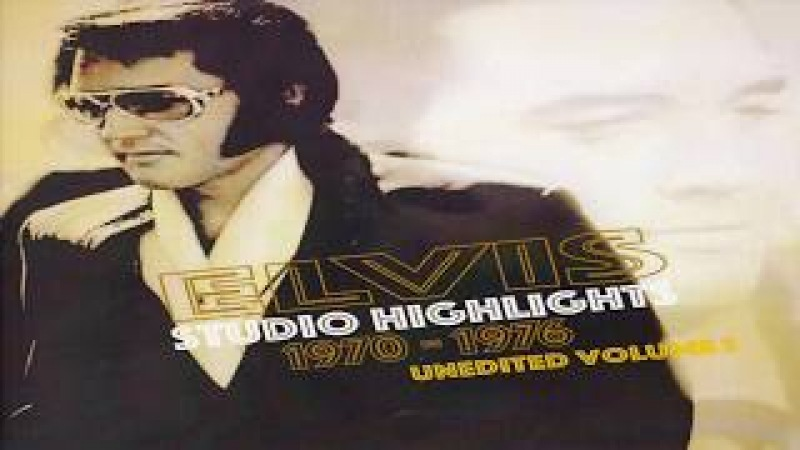 ELVIS PRESLEY - ELVIS UNEDITED : STUDIO HIGHLIGHTS 1970 - 1976 VOL 1