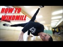 обучалка геликhow to windmill b-boy Fe_DoSk1n ENG Sub