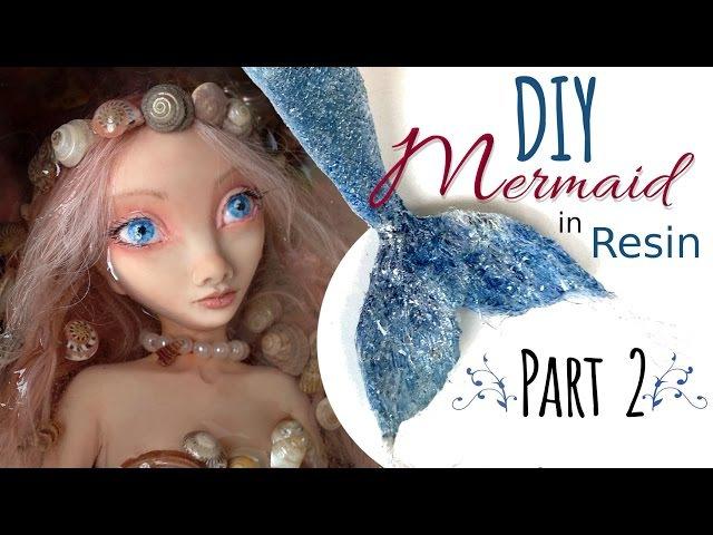 DIY Polymer Clay Mermaid Art Doll - Part 2 of 2 - Doll Mermaid Tail, Hair, Resin Pond Tutorial