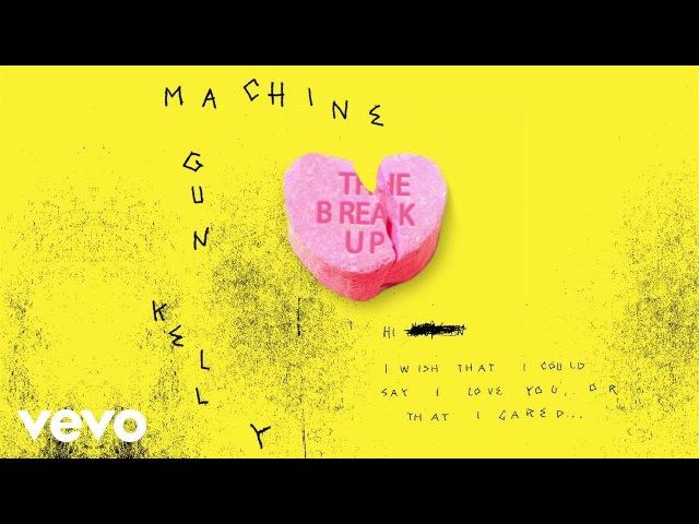 Machine Gun Kelly - The Break Up (Audio)
