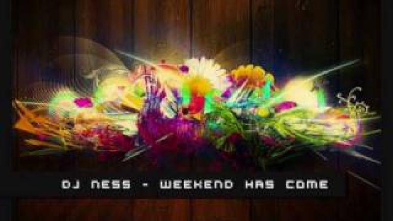 DJ Roxx - Weekend Has Come (DJ Ness Remake)