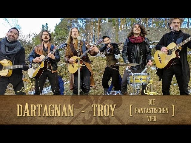 DArtagnan - Troy (Die Fantastischen Vier)
