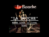 LA BOUCHE - Mama look (I love him)