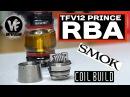 How to Build The SMOK TFV12 Prince RBA