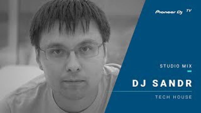 Dj SANDR /tech house/ @ Pioneer DJ TV   Moscow