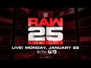 Don't miss all the excitement of Raw's 25th Anniversary on Jan 22