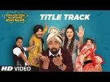 Shaadi Teri Bajayenge Hum Band Title Song   Daler Mehndi Dilbagh Singh