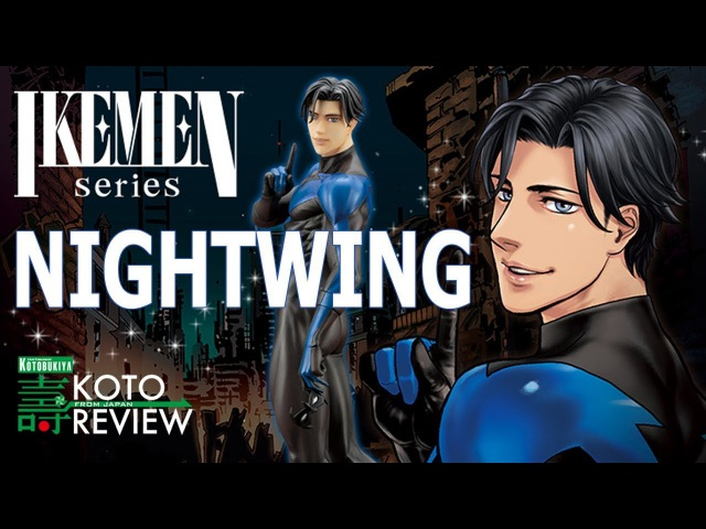 [KOTO REVIEW] DC IKEMEN Nightwing