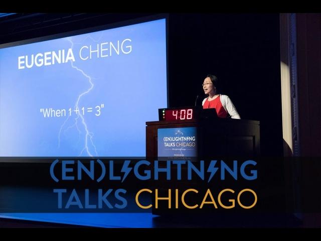 Eugenia Cheng: When 1 1 = 3