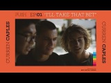 PUSH  Curren Caples I'll Take That Bet - Episode 1