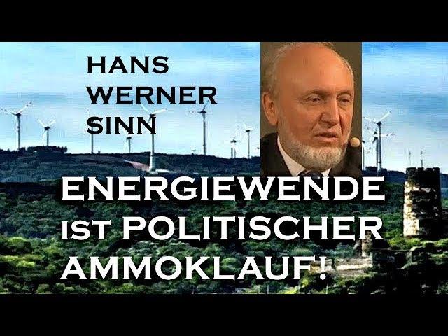 Energiewende politisch geistesgestört! Hans Werner Sinn vom 18.12.2017