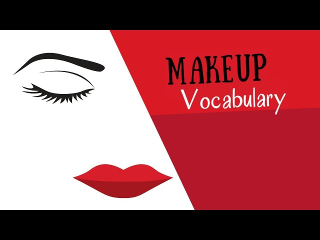 Learn English Vocabulary: Makeup and Cosmetics