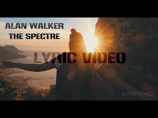 Alan Walker – The Spectre [Lyric Video][Lyrics video]