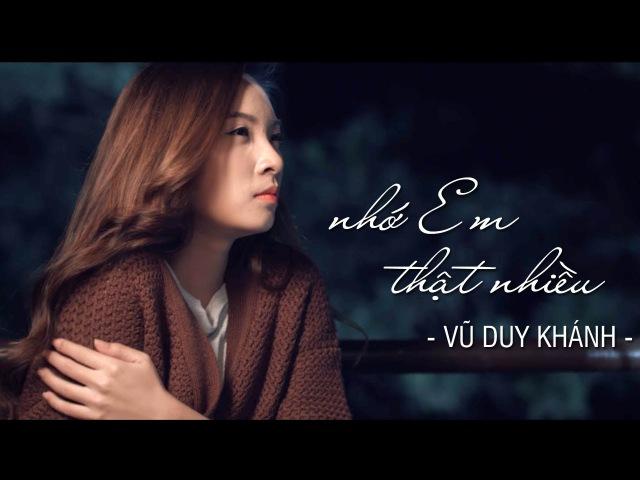 Nhớ Em Thật Nhiều Vũ Duy Khánh Official MV HD