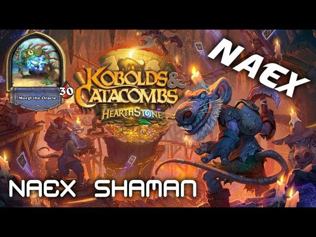 Hearthstone - Naex Shaman - Kobolds Catacombs Expansion (6 Bosses)