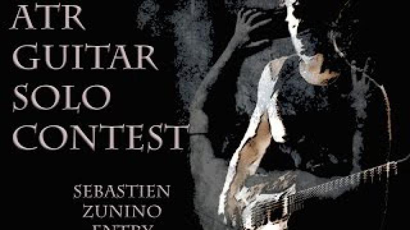 ATR Guitar Solo Contest - Sebastien Zunino Entry - France