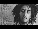 Bob Marley Reggea Love Songs Full Album 2017 Bob Marley Greatest Hits Bob Marley Best 30 Hits Reggea