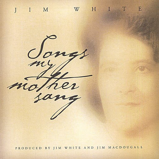 Jim White альбом Songs My Mother Sang