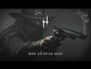 Музыкальная композиция Rise Up Dead Man для игры Hunt Showdown