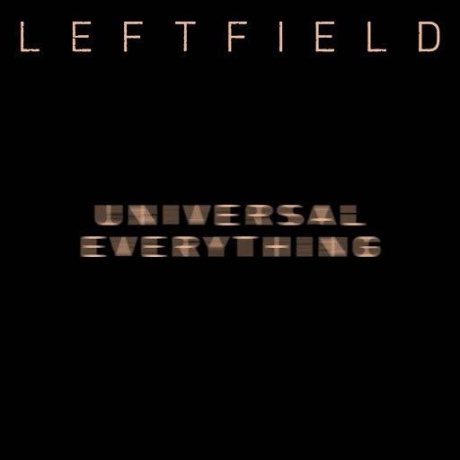 Leftfield альбом Universal Everything
