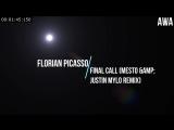 Florian Picasso - Final Call (Mesto amp Justin Mylo Remix) (AWA)